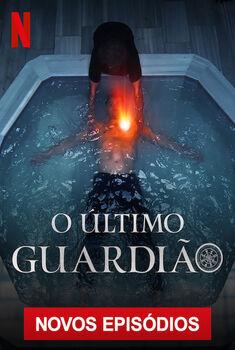 O Último Guardião 3ª Temporada Torrent – WEB-DL 720p Dual Áudio