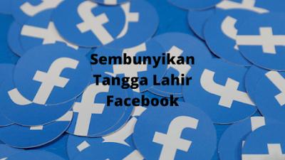 Cara Menyembunyikan Tanggal Lahir Di Facebook Terbaru