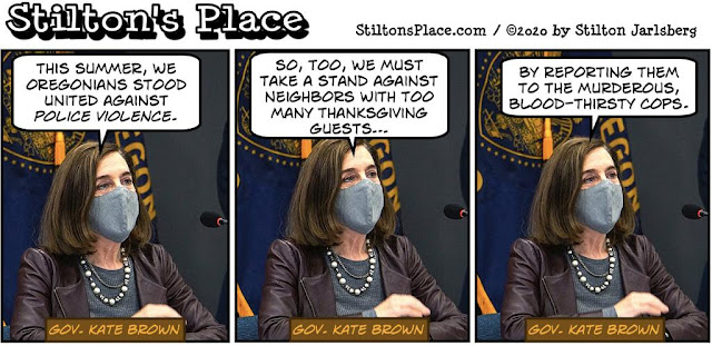 stilton's place, stilton, political, humor, conservative, cartoons, jokes, hope n' change, oregon, thanksgiving, kate brown, call cops, neighbors