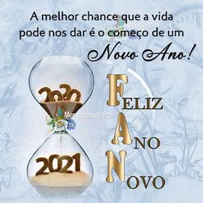 A melhor chance que a vida pode nos dar  é o começo de um Novo Ano! Feliz Ano Novo!