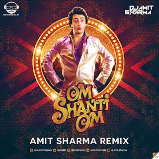 Om Shanti Om (Remix) - Amit Sharma
