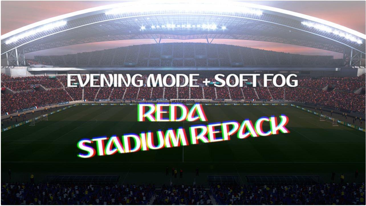 [RSR] Evening Mod+Soft Fog For Reda Stadium Repack For PES 2017