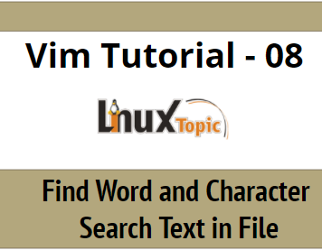 vim search text in file, find work in file, vi search word, vim search, vi tutorial for search and find, learn vim text editor, vim editor, vi find
