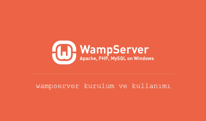 Wamp Server Nasıl Kurulumu Nasıl Yapılır?