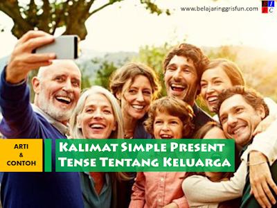 Contoh Kalimat Simple Present Tense tentang Keluarga