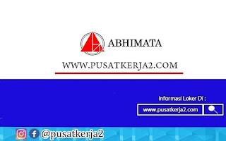 Lowongan Kerja SMA SMK D3 S1 PT Abhimata Citra Abadi Oktober 2020