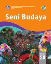 Buku Seni Budaya Siswa Kelas 12 k13 2018 Semester 2