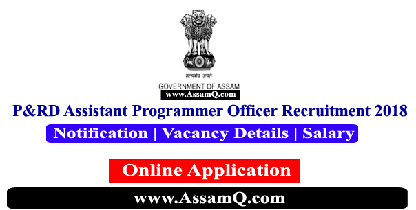 P&RD Assistant Programme Officer Recruitment 2018 [Dhokuakhana Block, Assam]