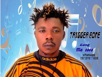 DOWNLOAD MUSIC: Trigger Bone – Ma Coco