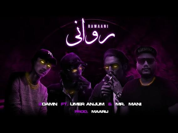 RAWANI SONG LYRICS - 2Damn   Wustaaz   Marshall   Ft. Umer Anjum & Mr Mani   Prod by. Maarij Lyrics Planet