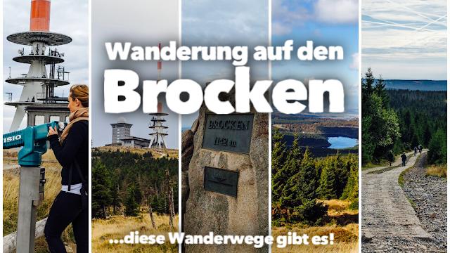 5 Wanderwege auf den Brocken im Harz  Zu Fuß auf den Brocken wandern - Wanderwege auf den Brocken im Überblick