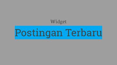 Widget Recent Post Blogger
