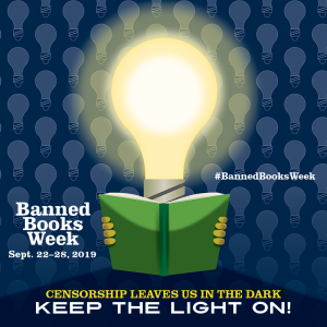 "Banned Book Week poster - ""Censorship Leave Us in the Dark: Keep the Light on!"""
