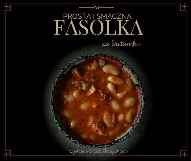 Fasolka po bretońsku, rozetahandmade.blogspot.com, super łatwy przepis na fasolkę