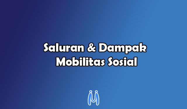 Saluran Mobilitas Sosial dan Dampak-dampak Dari Mobilitas Sosial