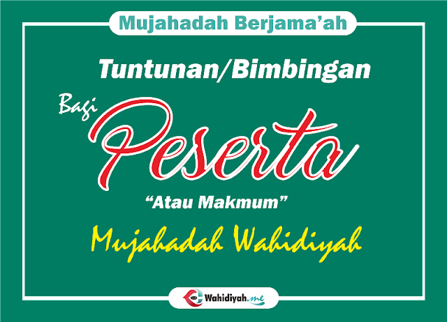 Tuntunan Bagi Makmum Mujahadah Wahidiyah
