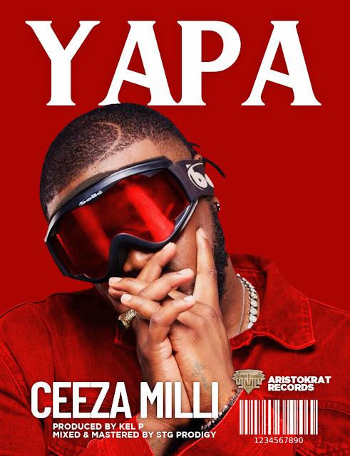 Music: Ceeza Milli- Yapa