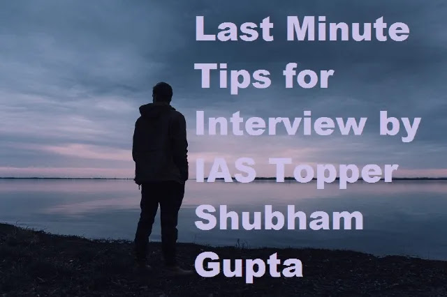 Last-Minute-Tips-for-Interview-By-IAS-Topper-Shubham-Gupta