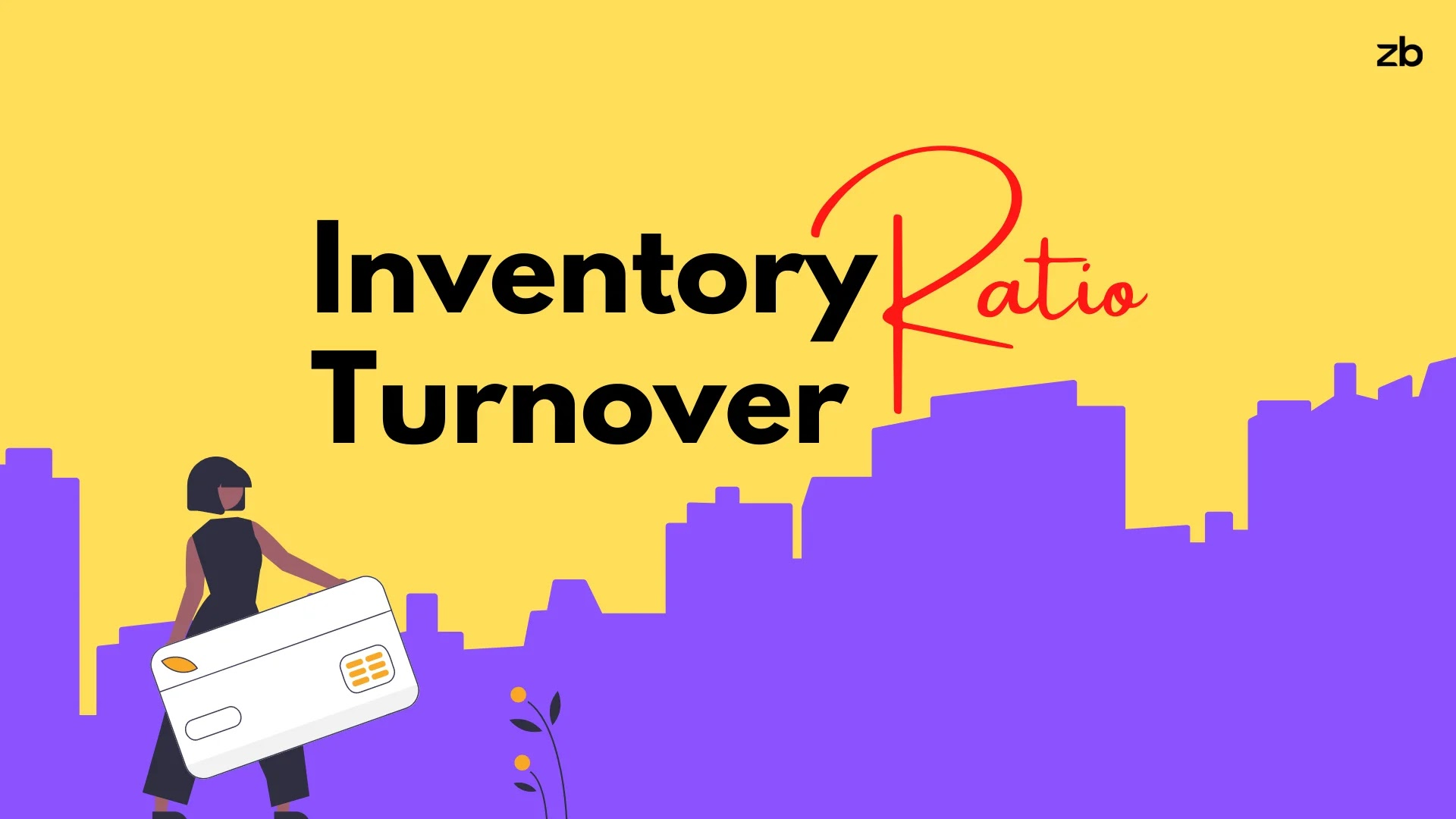 inventory turnover ratio calculation and explanation with formula by zerobizz