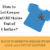 How to get grease stains out of clothes