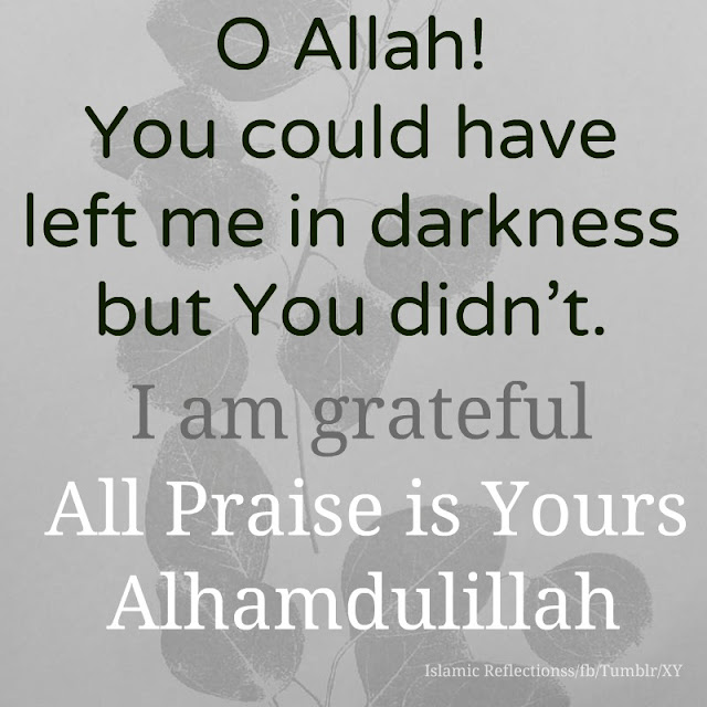 I am grateful all Praise is yours Al-Hamdulillah -Islamic Quote