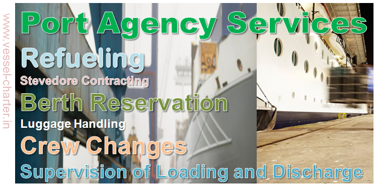 Port agency services, Ship handling, berthing, tug, India, discharge, stevedore, monitoring, documentation, accounting, charter, fueling, bunker, lube