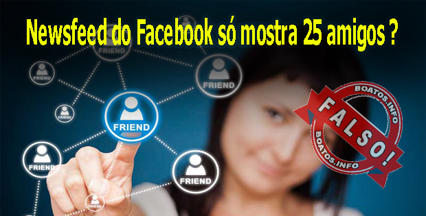 Newsfeed do Facebook só mostra 25 amigos - Corrente Falsa