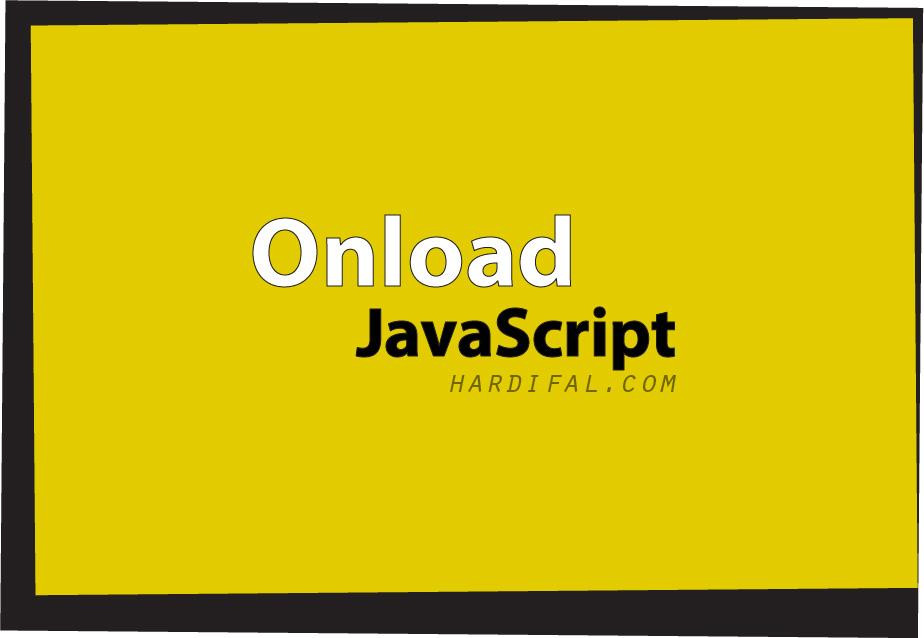 Gambar Gif Mengenal dan cara menggunakan fungsi onload event pada javascript