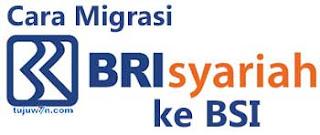 Cara Migrasi BRI Syariah ke BSI