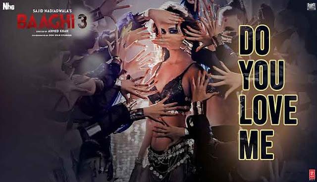 डू यू लव मी (Do you Love me) Bhaagi3 lyrics in hindi