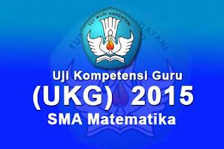 Download Soal UKG Matematika SMA 2015