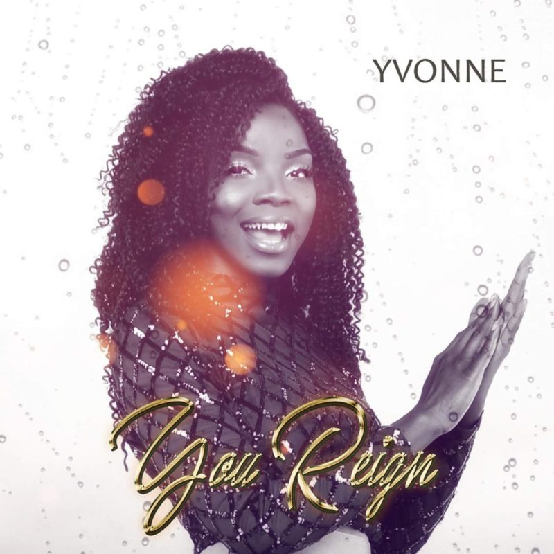 Yvonne - You Reign Lyrics & Mp3 Download