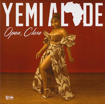 Music: Yemi Alade - Open, Close (Mp3 Download) trendsoflegends.com