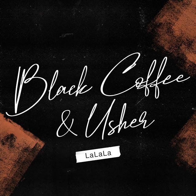 Black Coffee ft. Usher - LaLaLa (Pop)