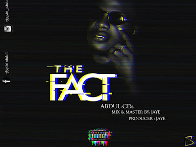 DOWNLOAD MUSIC: Abdul CDs - The Fact