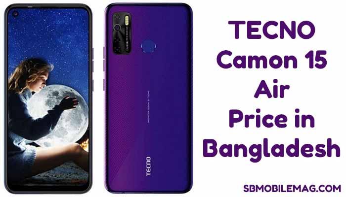 Tecno Camon 15 Air, Tecno Camon 15 Air Price in Bangladesh