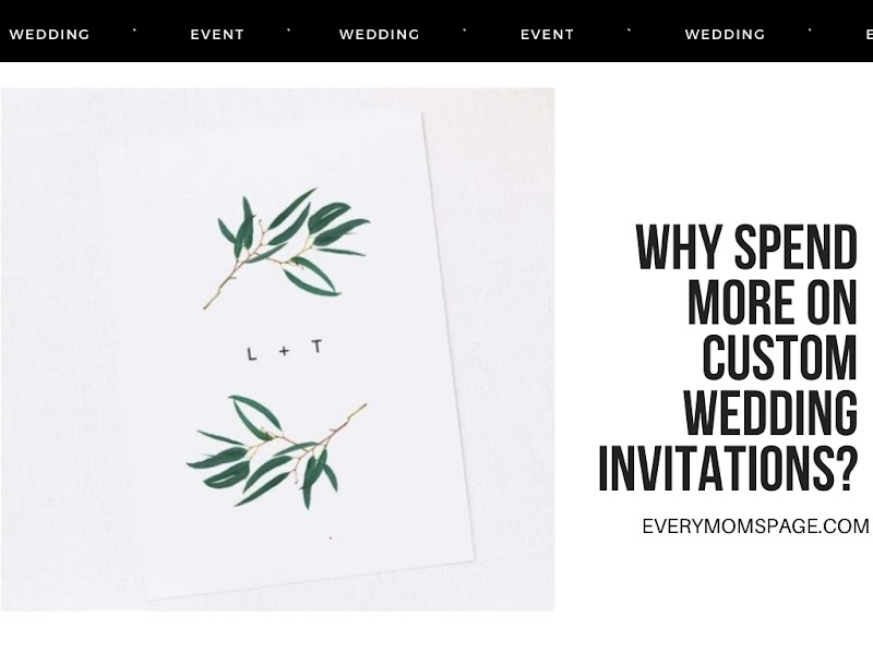 Why Spend More on Custom Wedding Invitations?