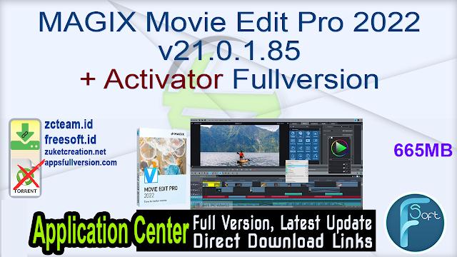 MAGIX Movie Edit Pro 2022 v21.0.1.85 + Activator Fullversion