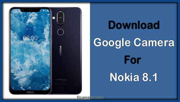 Nokia 8.1 Google Camera best version