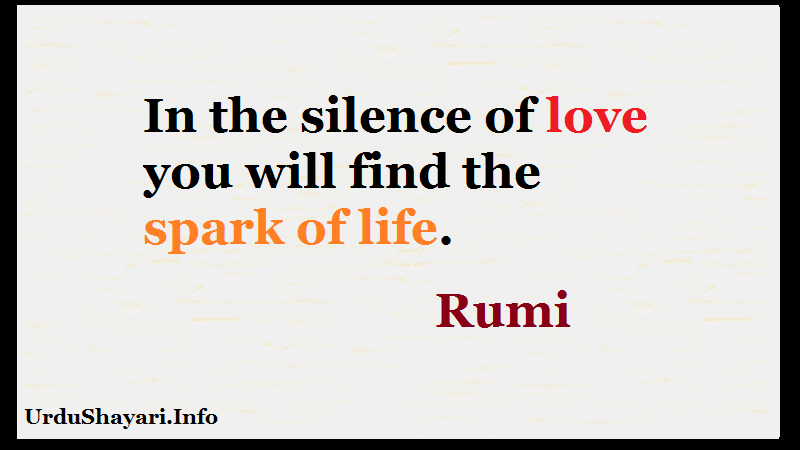 silence quotes rumi , Rumi English Poems, Life Quotes - in the silence of love