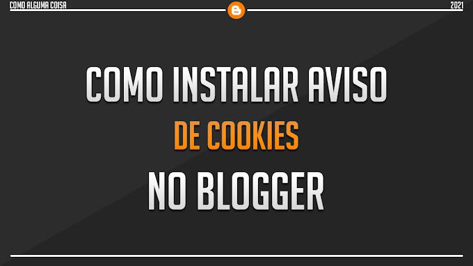 Como instalar aviso de cookies no Blogger