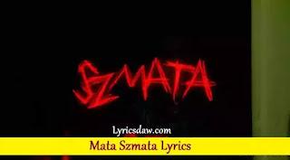 Mata Szmata Lyrics