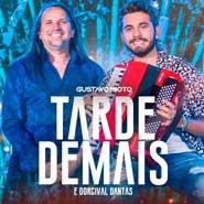 Tarde Demais – Gustavo Mioto, Dorgival Dantas