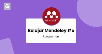 Belajar Mendeley #5: Rangkuman