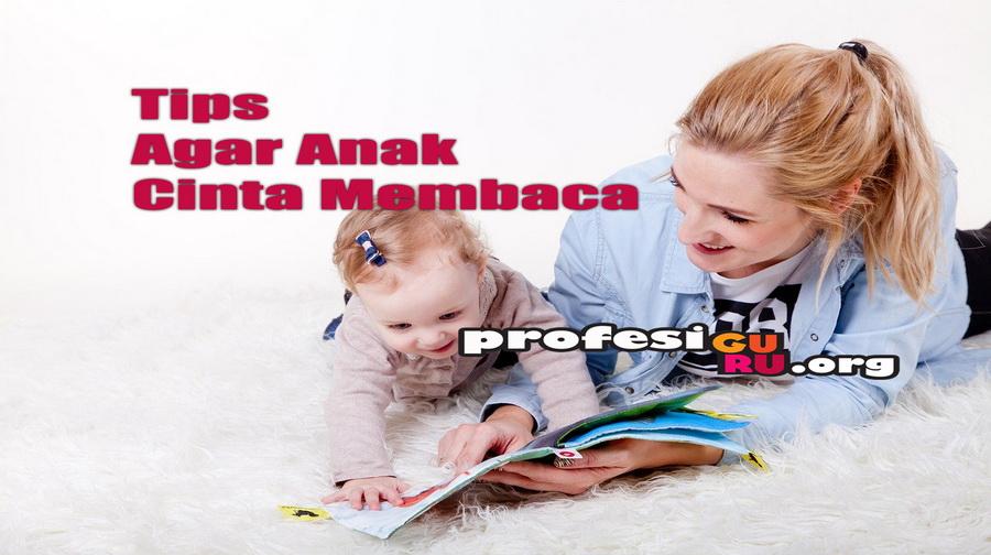 5 Tips Supaya Anak Cinta Membaca