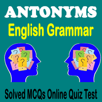 Solved MCQs With Answers Opposite Words