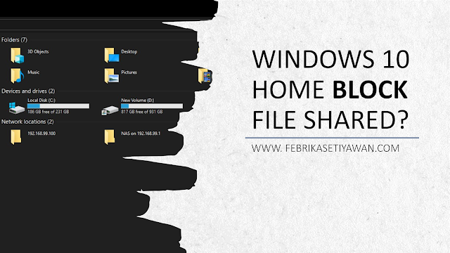 MENGATASI MASALAH GAGAL FILE SHARING DI WINDOWS 10 HOME