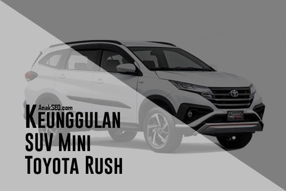 Keunggulan SUV Mini Toyota Rush