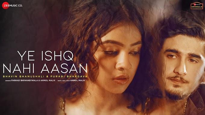 Ye Ishq Nahi Aasan Lyrics :- Bhavin B & Purabi B | Farhad Bhiwandiwala, Anmol Malik