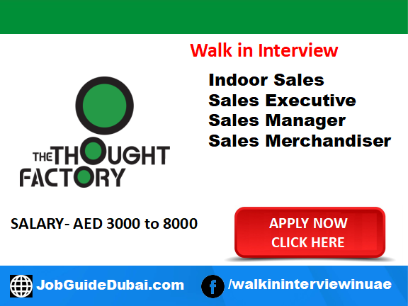 The Thought Factory DMCC career for Indoor Sales, Sales Executive, Sales Manager and Sales Merchandiser jobs in Dubai